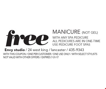 Free manicure (not gel). With any spa pedicure All pedicures are in one-time use pedicure foot spas. With this coupon. One per customer. One use only. With select stylists. Not valid with other offers. Expires 7-31-17.
