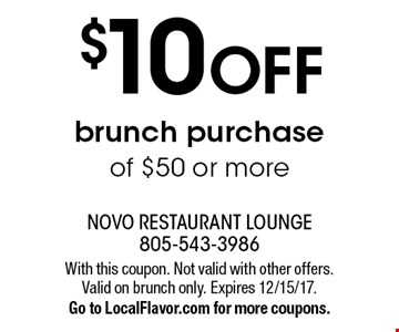 $10 off brunch purchase of $50 or more. With this coupon. Not valid with other offers. Valid on brunch only. Expires 12/15/17.Go to LocalFlavor.com for more coupons.