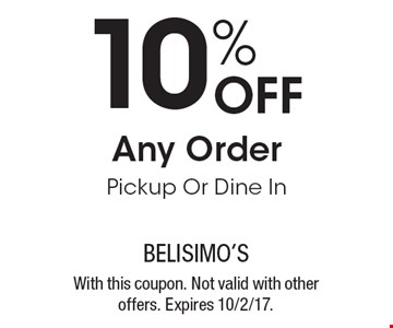 10% Off Any Order Pickup Or Dine In. With this coupon. Not valid with other offers. Expires 10/2/17.