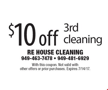 $10 off 3rd cleaning. With this coupon. Not valid with other offers or prior purchases. Expires 7/14/17.