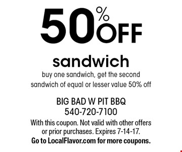 50%OFF sandwich buy one sandwich, get the second sandwich of equal or lesser value 50% off. With this coupon. Not valid with other offers or prior purchases. Expires 7-14-17. Go to LocalFlavor.com for more coupons.