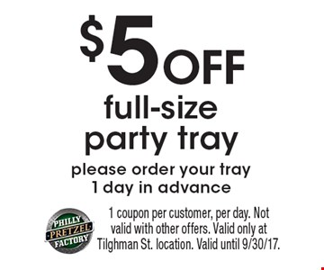 $5 Off full-size party tray. Please order your tray 1 day in advance. 1 coupon per customer, per day. Not valid with other offers. Valid only at Tilghman St. location. Valid until 9/30/17.