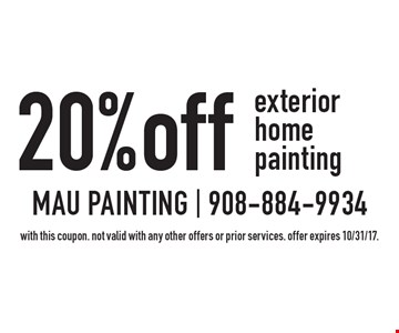 20% off exterior home painting. With this coupon. Not valid with any other offers or prior services. Offer expires 10/31/17.