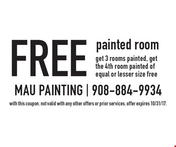 Free painted room. Get 3 rooms painted, get the 4th room painted of equal or lesser size free. With this coupon. Not valid with any other offers or prior services. Offer expires 10/31/17.