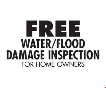 Free Water/Flood Damage Inspection For Home Owners.