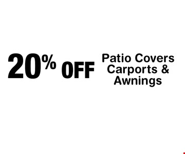 20% OFF Patio Covers, Carports & Awnings.