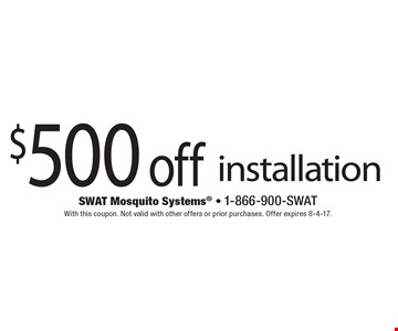 $500 off installation. With this coupon. Not valid with other offers or prior purchases. Offer expires 8-4-17.