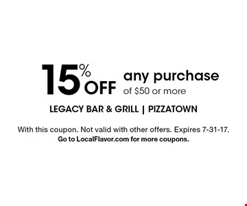 15% Off any purchase of $50 or more. With this coupon. Not valid with other offers. Expires 7-31-17. Go to LocalFlavor.com for more coupons.