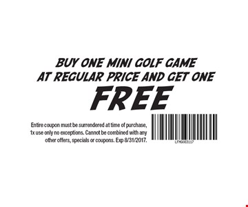 Buy one mini golf game at regular price and get one free. Entire coupon must be surrendered at time of purchase, 1x use only no exceptions. Cannot be combined with any other offers, specials or coupons. Exp 8/31/2017.