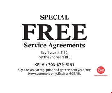 SPECIAL. FREE Service Agreements, Buy 1 year at $150, get the 2nd year FREE. Buy one year at reg. price and get the next year Free. New customers only. Expires 4/31/18.