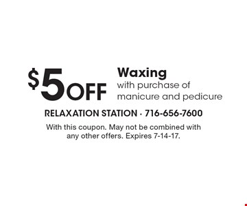 $5 Off Waxing with purchase of manicure and pedicure. With this coupon. May not be combined with any other offers. Expires 7-14-17.