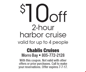 $10 off 2-hour harbor cruise valid for up to 4 people. With this coupon. Not valid with other offers or prior purchases. Call to make your reservations. Offer expires 7-7-17.