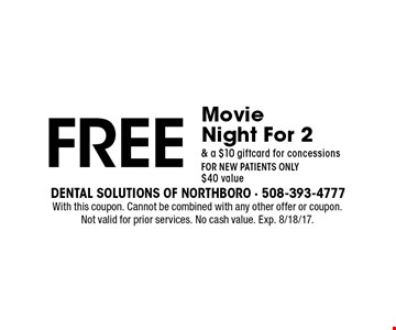 Free Movie Night For 2& a $10 gift card for concessions. FOR NEW PATIENTS ONLY $40 value. With this coupon. Cannot be combined with any other offer or coupon. Not valid for prior services. No cash value. Exp. 8/18/17.