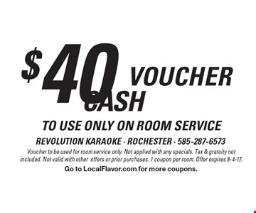 $40 voucher to use only on room service. Voucher to be used for room service only. Not applied with any specials. Tax & gratuity not included. Not valid with other offers or prior purchases. 1 coupon per room. Offer expires 8-4-17. Go to LocalFlavor.com for more coupons.