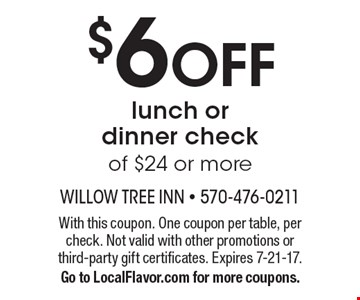 $6 off lunch or dinner check of $24 or more. With this coupon. One coupon per table, per check. Not valid with other promotions or third-party gift certificates. Expires 7-21-17. Go to LocalFlavor.com for more coupons.