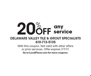 20% OFF any service. With this coupon. Not valid with other offers or prior services. Offer expires 7/7/17. Go to LocalFlavor.com for more coupons.