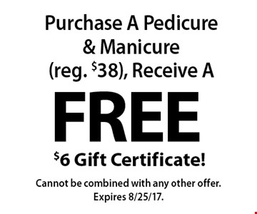Purchase A Pedicure & Manicure (reg. $38), Receive A Free $6 Gift Certificate! Cannot be combined with any other offer. Expires 8/25/17.