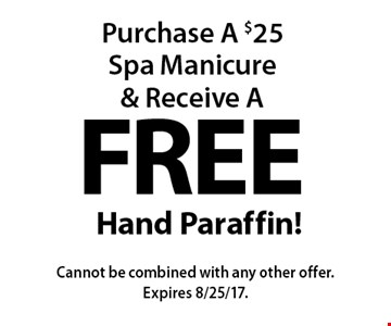 Purchase A $25 Spa Manicure & Receive A Free Hand Paraffin! Cannot be combined with any other offer. Expires 8/25/17.
