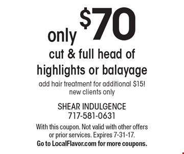 Only $70 cut & full head of highlights or balayage. Add hair treatment for additional $15! New clients only. With this coupon. Not valid with other offers or prior services. Expires 7-31-17. Go to LocalFlavor.com for more coupons.