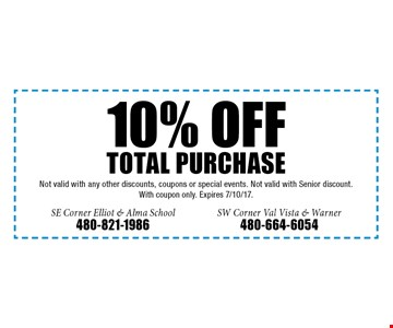 10% off total purchase. Not valid with any other discounts, coupons or special events. Not valid with Senior discount. With coupon only. Expires 7/10/17.