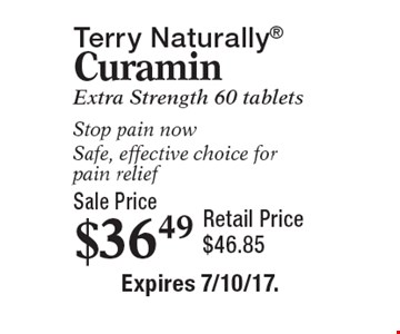 Sale Price $36.49 Terry Naturally Curamin Extra Strength 60 tabletsStop pain nowSafe, effective choice for pain relief Retail Price $46.85. Expires 7/10/17.