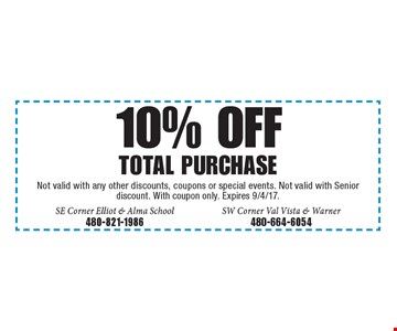 10% off total purchase. Not valid with any other discounts, coupons or special events. Not valid with Senior discount. With coupon only. Expires 9/4/17.