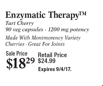 Enzymatic Therapy Tart Cherry. Sale price $18.29. Retail price $24.99. 90 veg. capsules, 1200mg potency. Made with Montmorency variety cherries. Great for joints. Expires 9/4/17.