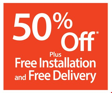 50% Off Plus Free Installation & Free Delivery