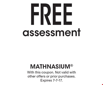 Free assessment. With this coupon. Not valid with other offers or prior purchases. Expires 7-7-17.