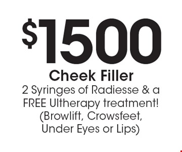 $1500 Cheek Filler - 2 Syringes of Radiesse & a Free Ultherapy treatment!(Browlift, Crowsfeet, Under Eyes or Lips). Valid only at the Troutdale location. Not valid with other offers or prior purchases. Expires 8/11/17.