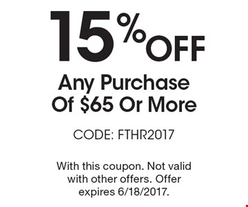 15%Off Any Purchase Of $65 Or More CODE: FTHR2017. With this coupon. Not valid with other offers. Offer expires 6/18/2017. *Cannot be combined with any other offer. Restrictions may apply.  See store for details. Edible®, Edible Arrangements®, the Fruit Basket Logo, and other marks mentioned herein are registered trademarks of Edible Arrangements, LLC. © 2017 Edible Arrangements, LLC.  All rights reserved.