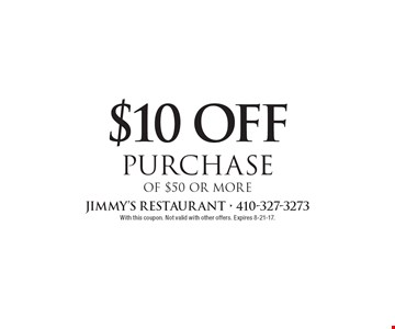 $10 off purchase of $50 or more. With this coupon. Not valid with other offers. Expires 8-21-17.