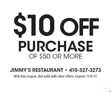 $10 off purchase of $50 or more. With this coupon. Not valid with other offers. Expires 11/6/17.