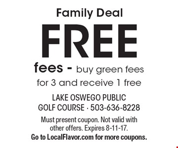 Family DealFREE fees - buy green fees for 3 and receive 1 free. Must present coupon. Not valid with other offers. Expires 8-11-17.Go to LocalFlavor.com for more coupons.