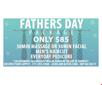 Fathers Day Package Only $85