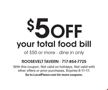 $5 Off your total food bill of $50 or more - dine in only. With this coupon. Not valid on holidays. Not valid with other offers or prior purchases. Expires 8-11-17. Go to LocalFlavor.com for more coupons.