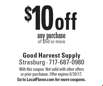 $10 off any purchase of $50 or more. With this coupon. Not valid with other offers or prior purchases. Offer expires 6/30/17. Go to LocalFlavor.com for more coupons.