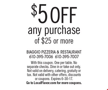 $5 off any purchase of $25 or more. With this coupon. One per table. No separate checks. Dine in or take out only. Not valid on delivery, catering, gratuity or tax. Not valid with other offers, discounts or coupons. Expires 6-30-17.Go to LocalFlavor.com for more coupons.