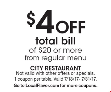 $4 Off total billof $20 or more from regular menu. Not valid with other offers or specials. 1 coupon per table. Valid 7/18/17- 7/31/17.Go to LocalFlavor.com for more coupons.