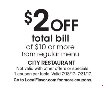$2 Off total bill of $10 or more from regular menu. Not valid with other offers or specials. 1 coupon per table. Valid 7/18/17- 7/31/17.Go to LocalFlavor.com for more coupons.