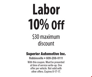 10% Off Labor. $30 maximum discount. With this coupon. Must be presented at time of service write-up. One offer per vehicle. Not valid with other offers. Expires 8-17-17.