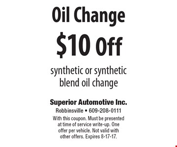 $10 Off Oil Change. synthetic or synthetic blend oil change. With this coupon. Must be presented at time of service write-up. One offer per vehicle. Not valid with other offers. Expires 8-17-17.