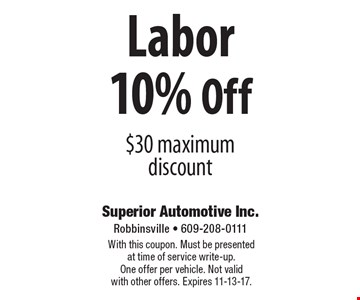 10% Off Labor. $30 maximum discount. With this coupon. Must be presented at time of service write-up. One offer per vehicle. Not valid with other offers. Expires 11-13-17.