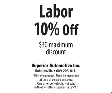 10% Off Labor $30 maximum discount. With this coupon. Must be presented at time of service write-up. One offer per vehicle. Not valid with other offers. Expires 12/25/17.