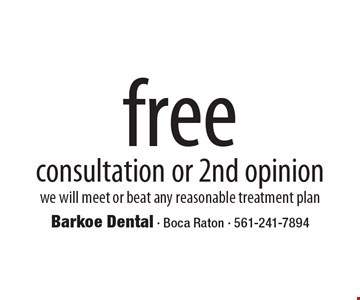 free consultation or 2nd opinion. we will meet or beat any reasonable treatment plan.