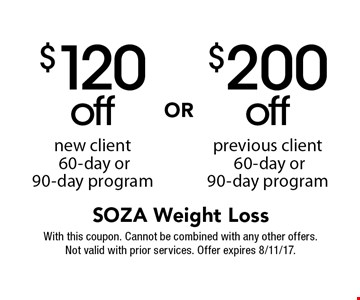 $200 off previous client OR $120 off new client 60-day or 90-day program. With this coupon. Cannot be combined with any other offers. Not valid with prior services. Offer expires 8/11/17.