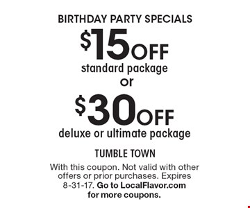 $30 Off deluxe or ultimate package. $15 Off standard package. With this coupon. Not valid with other offers or prior purchases. Expires 8-31-17. Go to LocalFlavor.com for more coupons.