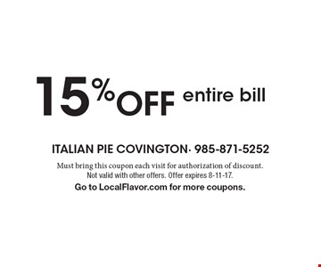 15% OFF entire bill. Must bring this coupon each visit for authorization of discount. Not valid with other offers. Offer expires 8-11-17. Go to LocalFlavor.com for more coupons.