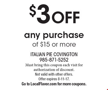$3 OFF any purchase of $15 or more. Must bring this coupon each visit for authorization of discount. Not valid with other offers. Offer expires 8-11-17. Go to LocalFlavor.com for more coupons.