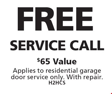 Free Service Call. $65 Value. Applies to residential garage door service only. With repair. H2HCS. Limit one coupon per household, service, or invoice. May not be combined with any other offers. Service area and other restrictions may apply, call for details. Expires 8/11/17.